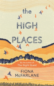 The High Places : Winner of the International Dylan Thomas Prize 2017, Hardback Book