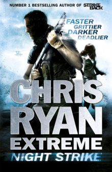 Chris Ryan Extreme: Night Strike : The second book in the gritty Extreme series, EPUB eBook