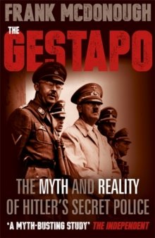 The Gestapo : The Myth and Reality of Hitler's Secret Police, Paperback Book