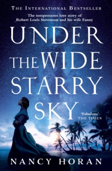 Under the Wide and Starry Sky : the tempestuous of love story of Robert Louis Stevenson and his wife Fanny, EPUB eBook