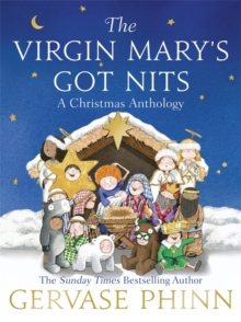 The Virgin Mary's Got Nits : A Christmas Anthology, Hardback Book