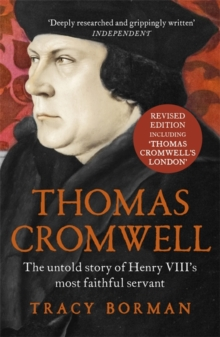 Thomas Cromwell : The Untold Story of Henry VIII's Most Faithful Servant, Paperback Book