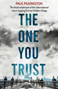 The One You Trust : Emma Holden Suspense Mystery Trilogy: Book Three, Paperback / softback Book