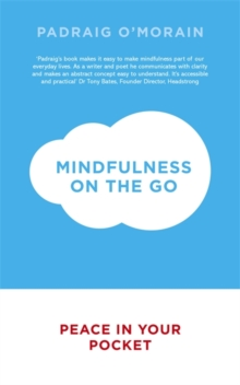 Mindfulness on the Go : Peace in Your Pocket, Paperback Book