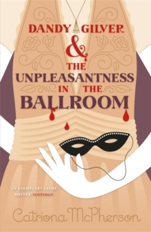 Dandy Gilver and the Unpleasantness in the Ballroom, Hardback Book