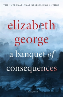 A Banquet of Consequences : An Inspector Lynley Novel: 16, Hardback Book