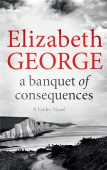 A Banquet of Consequences : An Inspector Lynley Novel: 16, Paperback / softback Book