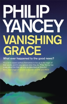 Vanishing Grace : What Ever Happened to the Good News?, Paperback Book