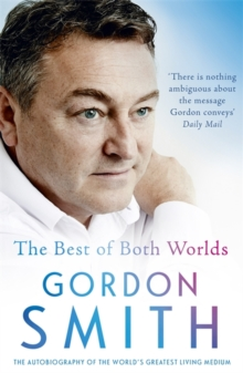 The Best of Both Worlds : The Autobiography of the World's Greatest Living Medium, Paperback Book