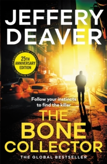 The Bone Collector : The classic first novel in the bestselling Lincoln Rhyme thriller series, Paperback Book