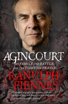 Agincourt : My Family, the Battle and the Fight for France, Paperback Book