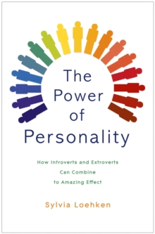 The Power of Personality : How Introverts and Extroverts Can Combine to Amazing Effect, Paperback Book