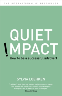 Quiet Impact : How to be a successful Introvert, Paperback Book