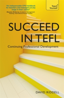Succeed in TEFL - Continuing Professional Development : Teaching English as a Foreign Language with Teach Yourself, Paperback / softback Book