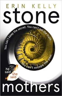 Stone Mothers : the new novel from the bestselling author of He Said/She Said, Hardback Book