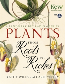 Plants: From Roots to Riches, Hardback Book
