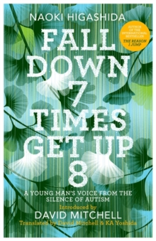 Fall Down Seven Times, Get Up Eight: A Young Man's Voice from the Silence of Autism, Hardback Book