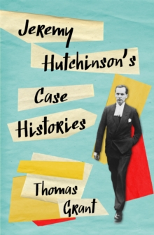 Jeremy Hutchinson's Case Histories : From Lady Chatterley's Lover to Howard Marks, Hardback Book