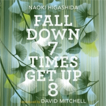 Fall Down Seven Times, Get Up Eight : A young man's voice from the silence of autism, CD-Audio Book