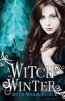 The Winter Trilogy: A Witch in Winter : Book 1, Paperback Book