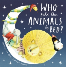 Who Puts the Animals to Bed?, Paperback Book