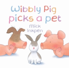 Wibbly Pig Picks a Pet, Paperback Book