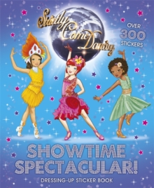 Showtime Spectacular! Dressing Up Sticker Book, Paperback Book