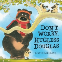 Don't Worry, Hugless Douglas, Board book Book