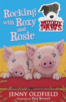 Muddy Paws: Rocking with Roxy and Rosie : Book 3, Paperback Book