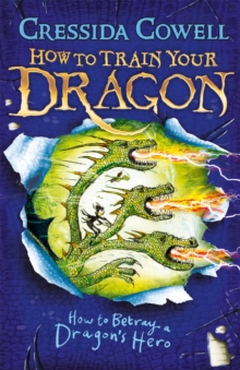 How to Train Your Dragon: How to Betray a Dragon's Hero : Book 11, Paperback / softback Book