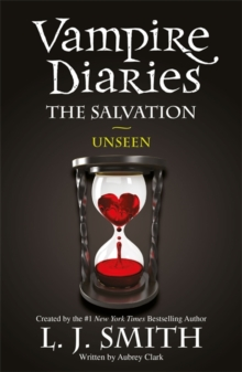 The Vampire Diaries: The Salvation: Unseen : Book 11, Paperback Book