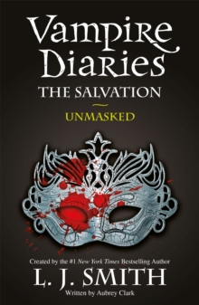 The Vampire Diaries: The Salvation: Unmasked : Book 13, Paperback Book