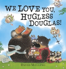 We Love You, Hugless Douglas!, Hardback Book