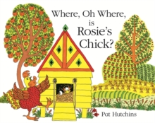 Where, Oh Where, is Rosie's Chick?, Hardback Book