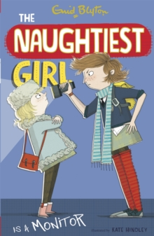 The Naughtiest Girl: Naughtiest Girl Is A Monitor : Book 3, Paperback / softback Book