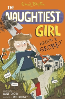 The Naughtiest Girl: Naughtiest Girl Keeps A Secret, Paperback Book