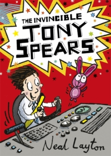 Tony Spears: The Invincible Tony Spears : Book 1, Paperback Book