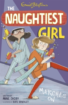 The Naughtiest Girl: Naughtiest Girl Marches On : Book 10, Paperback Book