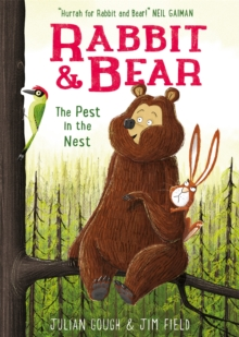 Rabbit and Bear: The Pest in the Nest : Book 2, Paperback Book