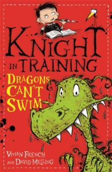 Knight in Training: Dragons Can't Swim : Book 1, Paperback / softback Book