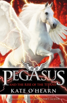 Pegasus and the Rise of the Titans : Book 5, Paperback Book