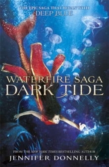 Waterfire Saga: Dark Tide : Book 3, Hardback Book