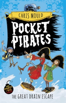 Pocket Pirates: The Great Drain Escape : Book 2, Paperback / softback Book