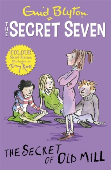 Secret Seven Colour Short Stories: The Secret of Old Mill : Book 6, Paperback / softback Book