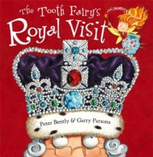 The Tooth Fairy's Royal Visit, Hardback Book