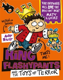 King Flashypants and the Toys of Terror : Book 3, Paperback / softback Book