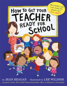 How to Get Your Teacher Ready for School, Paperback / softback Book