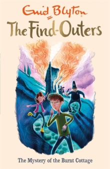 The Find-Outers: The Mystery of the Burnt Cottage : Book 1, Paperback / softback Book
