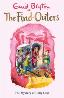 The Find-Outers: The Mystery of Holly Lane : Book 11, Paperback Book
