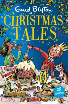 Enid Blyton's Christmas Tales : Contains 25 classic stories, Paperback Book